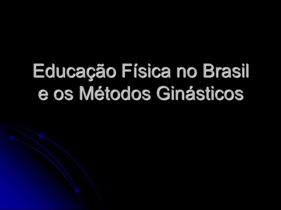 Educação Física no Brasil e os Métodos Ginásticos