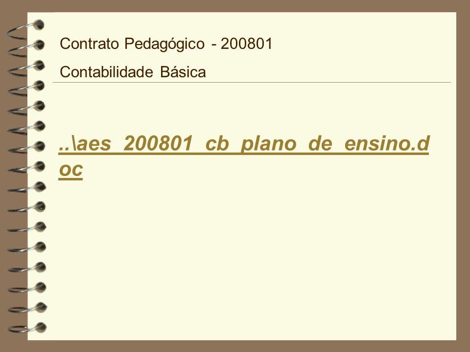 ..\aes_200801_cb_plano_de_ensino.d oc Contrato Pedagógico - 200801 Contabilidade Básica