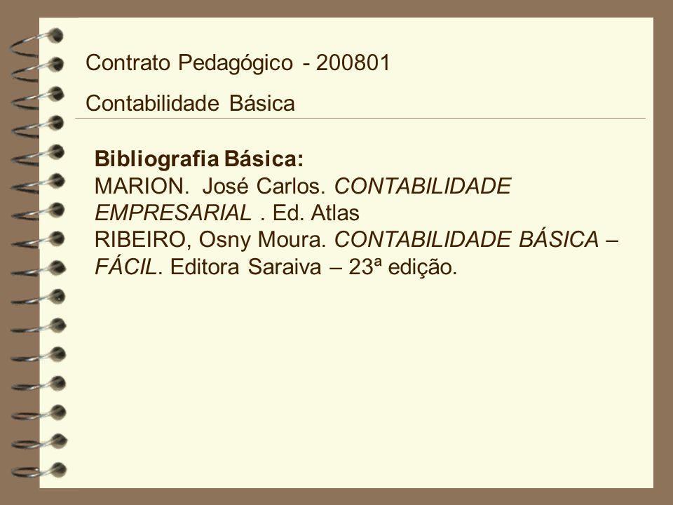 Bibliografia Básica: MARION. José Carlos. CONTABILIDADE EMPRESARIAL.
