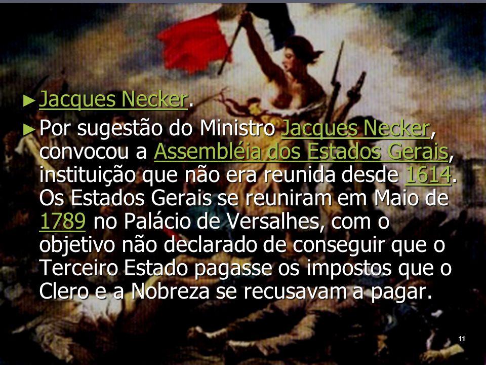 11 Jacques Necker. Jacques Necker.