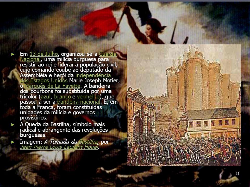 21 Em 13 de Julho, organizou-se a Guarda Nacional, uma milícia burguesa para resistir ao rei e liderar a população civil, cujo comando coube ao deputado da Assembléia e herói da independência dos Estados Unidos Marie Joseph Motier, o Marquês de La Fayette.