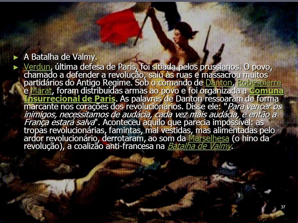 37 A Batalha de Valmy. A Batalha de Valmy.