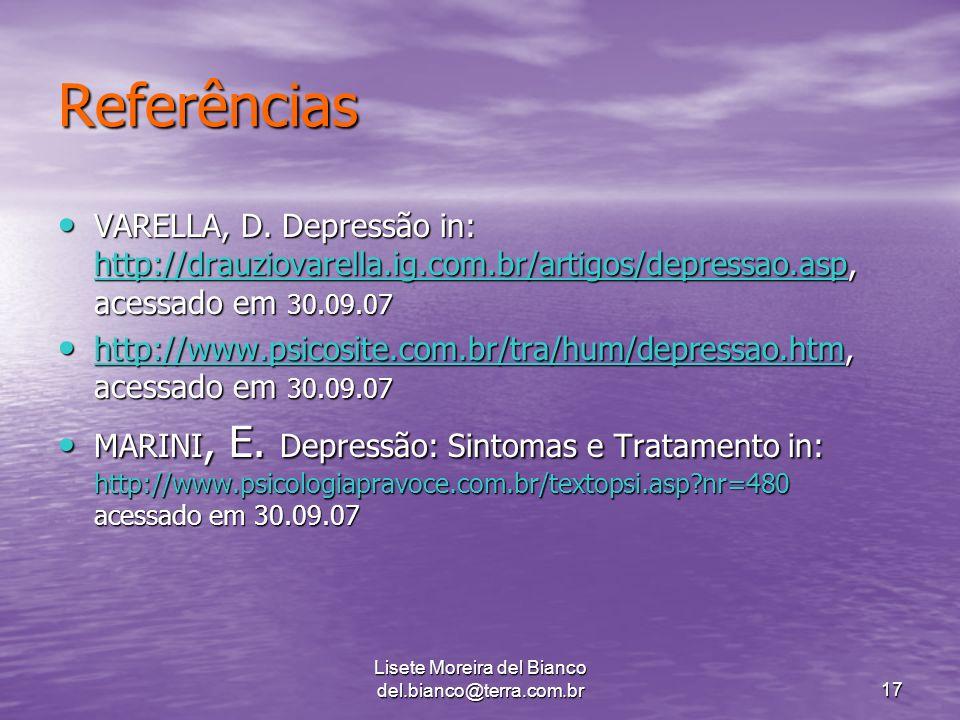 Lisete Moreira del Bianco del.bianco@terra.com.br17 Referências VARELLA, D.