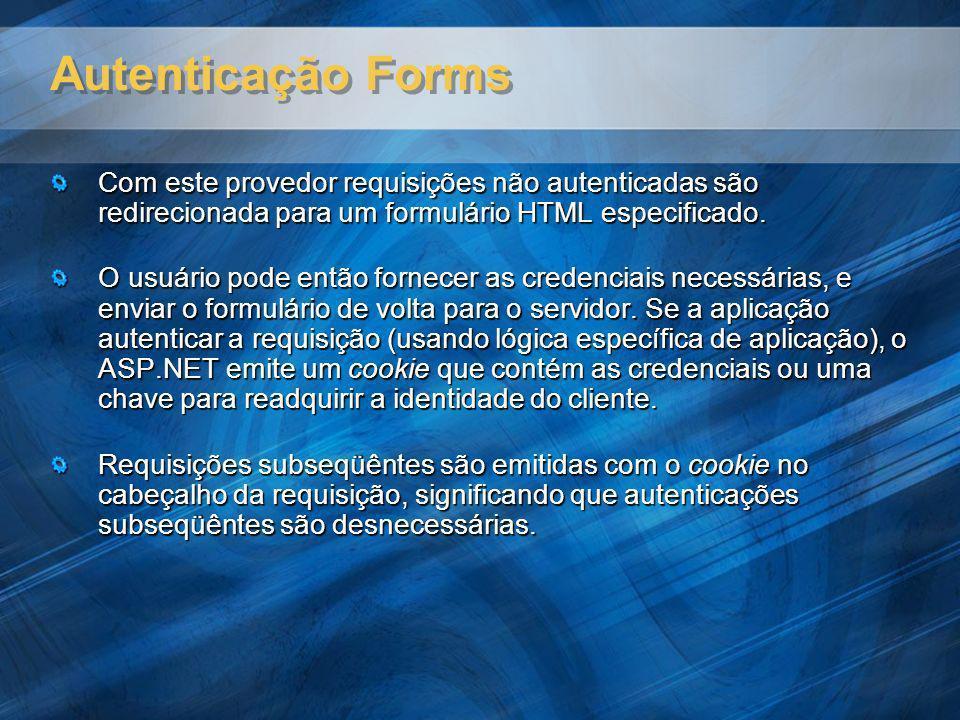 Autenticação Forms Com este provedor requisições não autenticadas são redirecionada para um formulário HTML especificado. O usuário pode então fornece