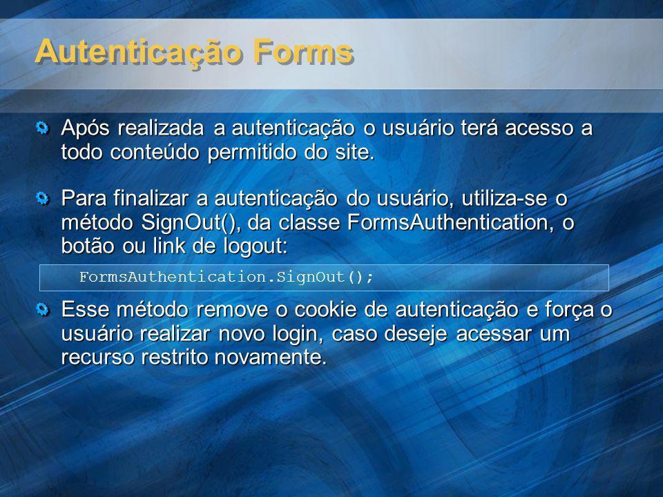 Autenticação Forms Após realizada a autenticação o usuário terá acesso a todo conteúdo permitido do site. Para finalizar a autenticação do usuário, ut