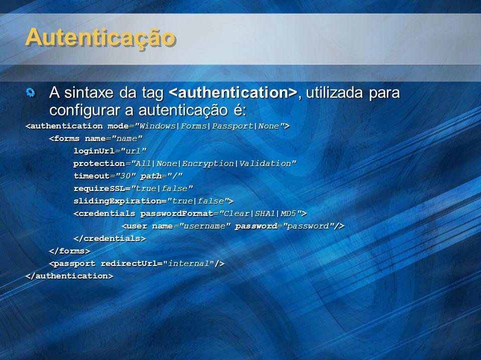 Autenticação A sintaxe da tag, utilizada para configurar a autenticação é: <forms name=