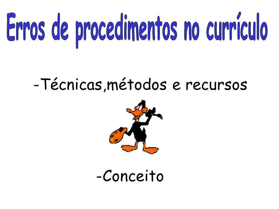 -Técnicas,métodos e recursos -Conceito
