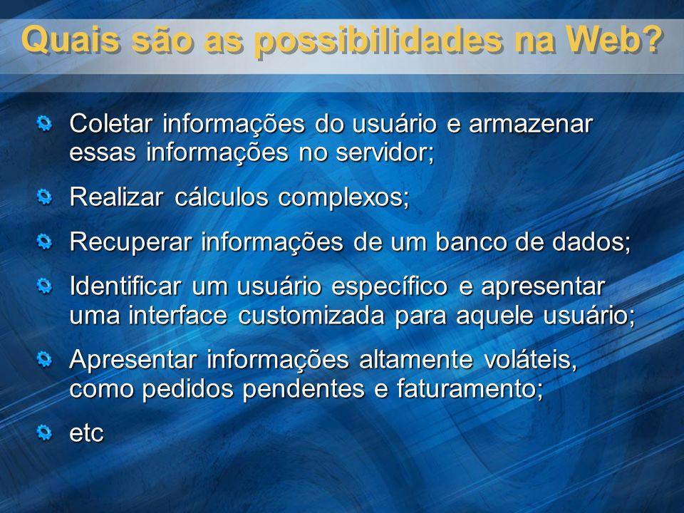 Quais são as possibilidades na Web.