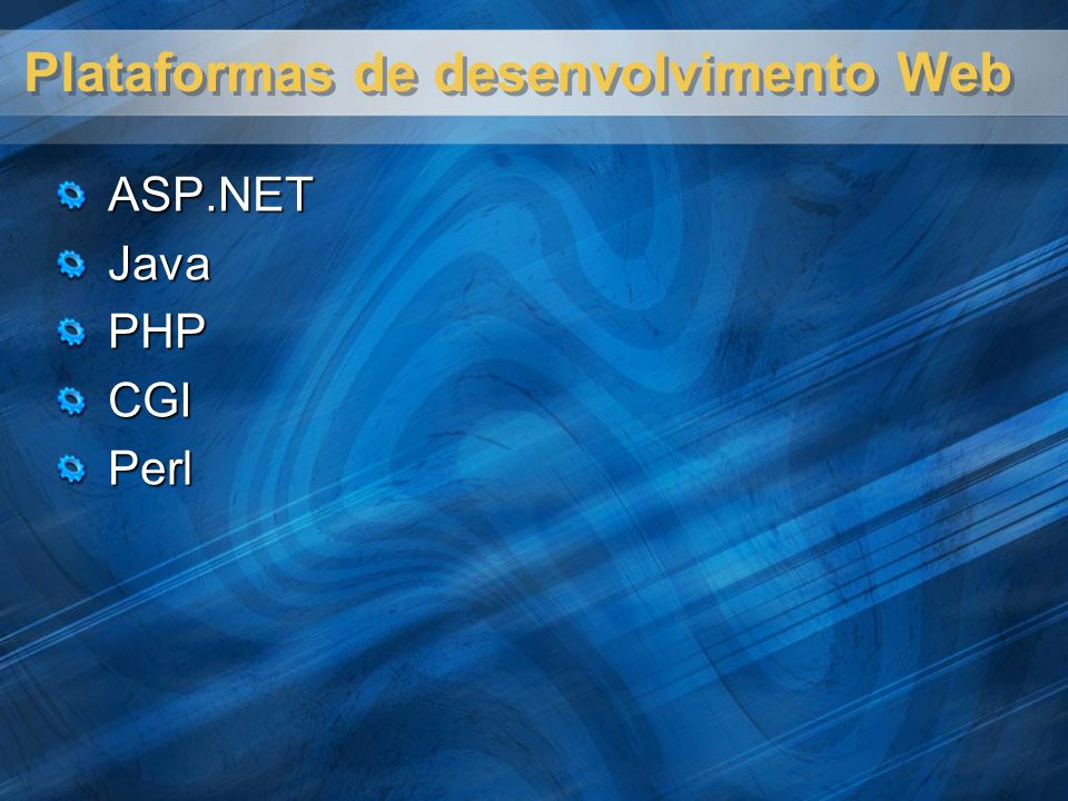 Plataformas de desenvolvimento Web ASP.NETJavaPHPCGIPerl