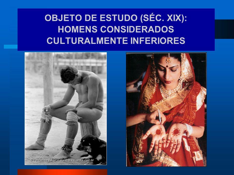 OBJETO DE ESTUDO (SÉC. XIX): HOMENS CONSIDERADOS CULTURALMENTE INFERIORES