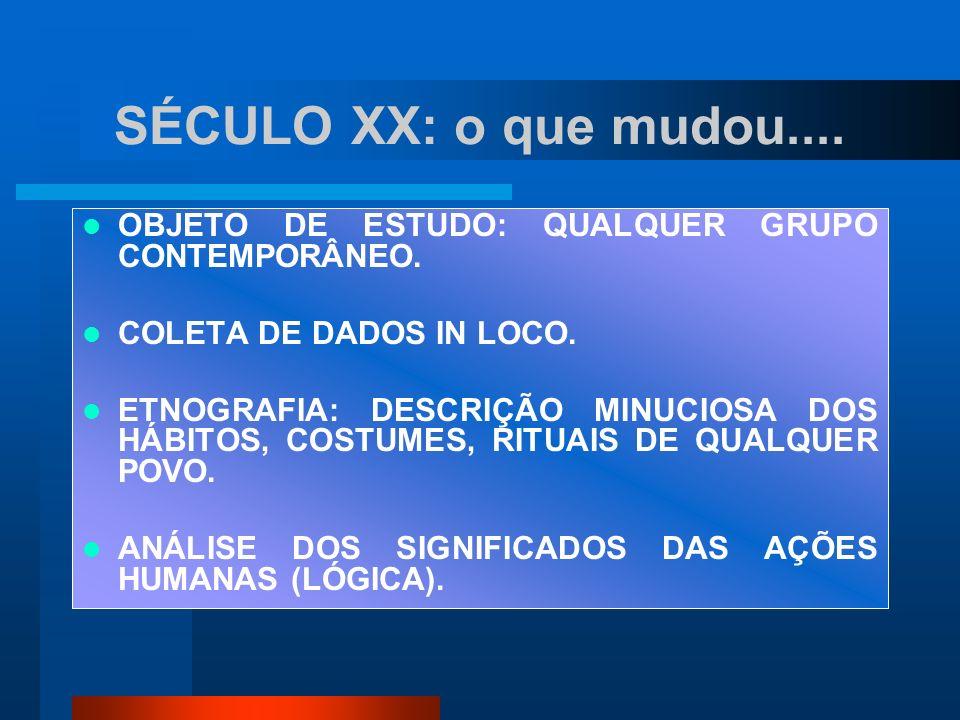 SÉCULO XX DUPLO MOVIMENTO TRANSFORMAR O EXÓTICO EM FAMILIAR E O FAMILIAR EM EXÓTICO (DaMatta, 1978).