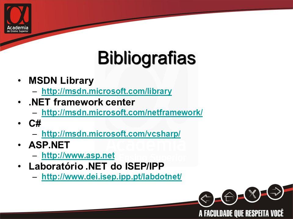 Bibliografias MSDN Library –http://msdn.microsoft.com/libraryhttp://msdn.microsoft.com/library.NET framework center –http://msdn.microsoft.com/netfram