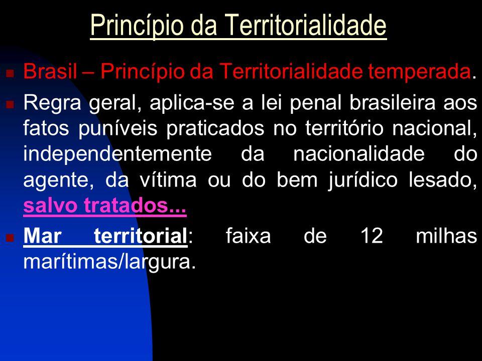 Princípio da Territorialidade Brasil – Princípio da Territorialidade temperada. Regra geral, aplica-se a lei penal brasileira aos fatos puníveis prati