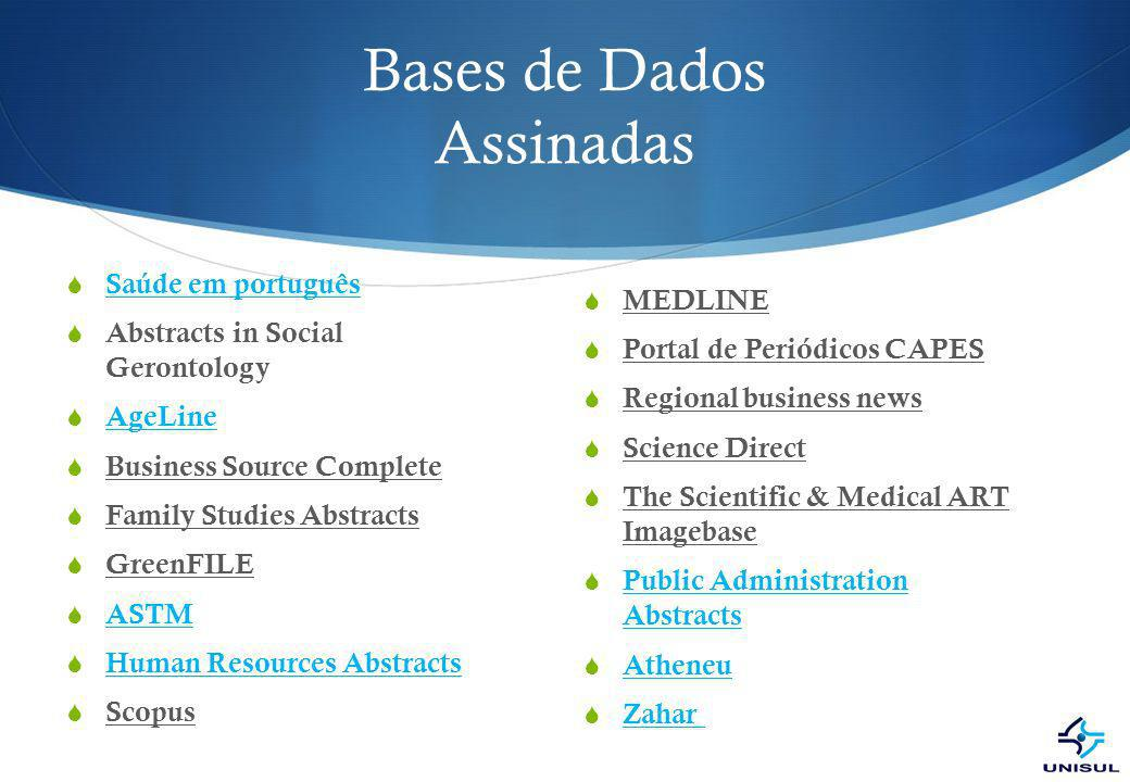 Bases de Dados Assinadas Saúde em português Abstracts in Social Gerontology AgeLine Business Source Complete Family Studies Abstracts GreenFILE ASTM H