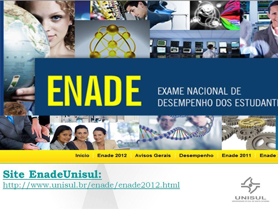 Site EnadeUnisul: http://www.unisul.br/enade/enade2012.html