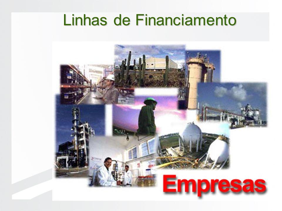 Linhas de Financiamento Linhas de Financiamento