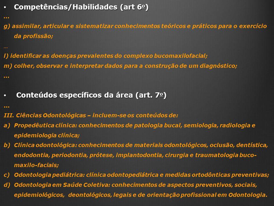 Competências/Habilidades (art 6 o ) Competências/Habilidades (art 6 o )...
