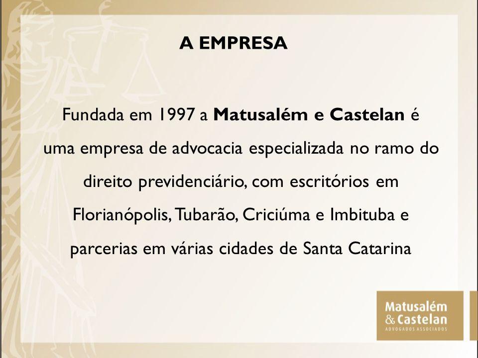 A EMPRESA Fundada em 1997 a Matusalém e Castelan é uma empresa de advocacia especializada no ramo do direito previdenciário, com escritórios em Floria