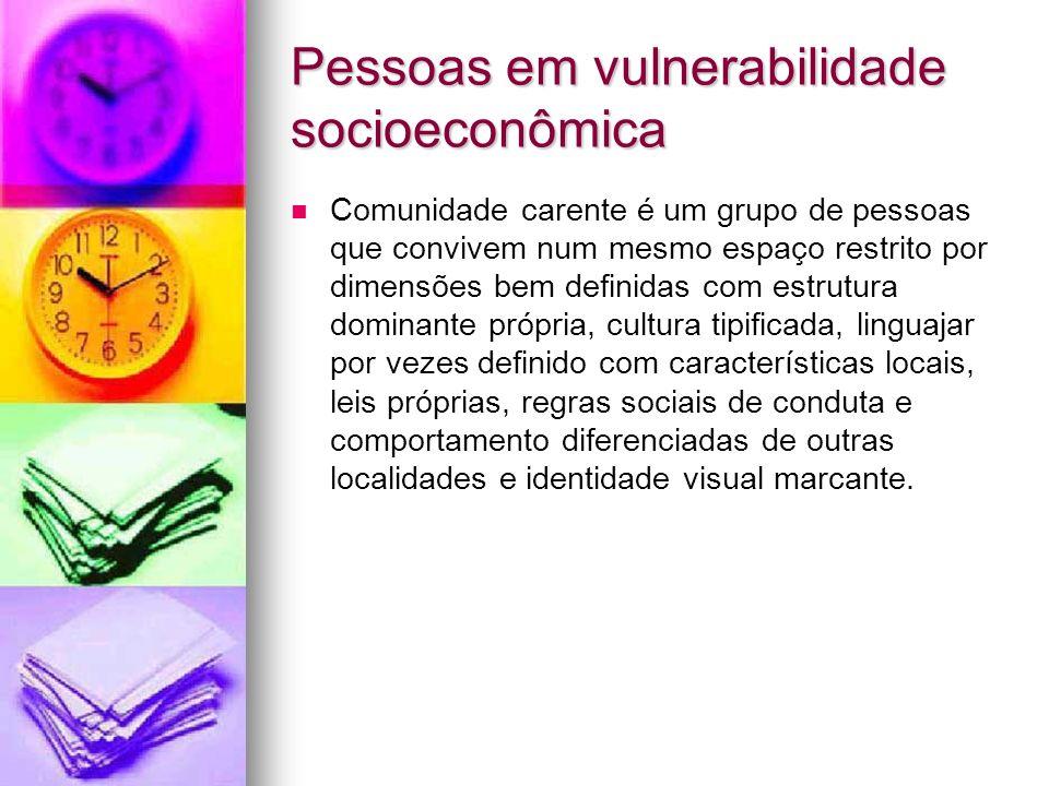 Pessoas em vulnerabilidade socioeconômica Comunidade carente é um grupo de pessoas que convivem num mesmo espaço restrito por dimensões bem definidas