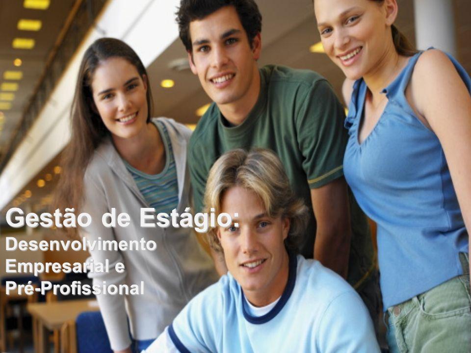 Gestão de Estágio: Desenvolvimento Empresarial e Pré-Profissional