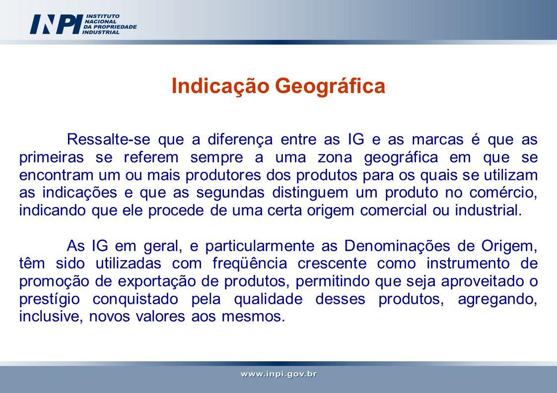 Indicação Geográfica Ressalte-se que a diferença entre as IG e as marcas é que as primeiras se referem sempre a uma zona geográfica em que se encontra