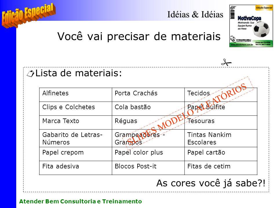Você vai precisar de materiais Lista de materiais: As cores você já sabe?! AlfinetesPorta CrachásTecidos Clips e ColchetesCola bastãoPapel Sulfite Mar