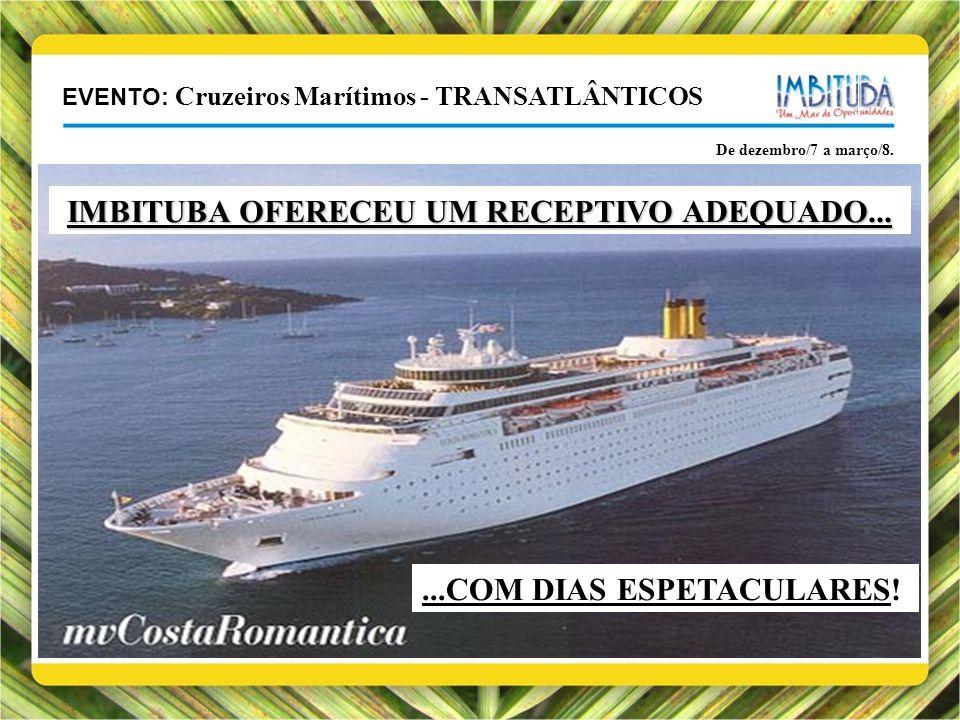 EVENTO: Cruzeiros Marítimos - TRANSATLÂNTICOS De dezembro/7 a março/8....COM DIAS ESPETACULARES.