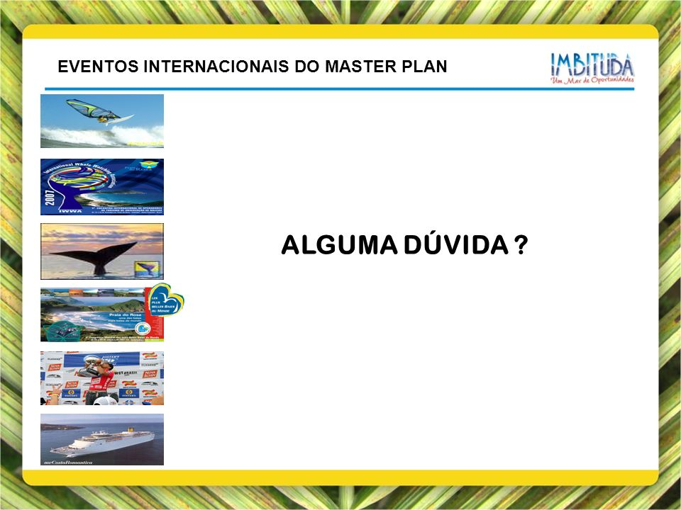EVENTOS INTERNACIONAIS DO MASTER PLAN ALGUMA DÚVIDA