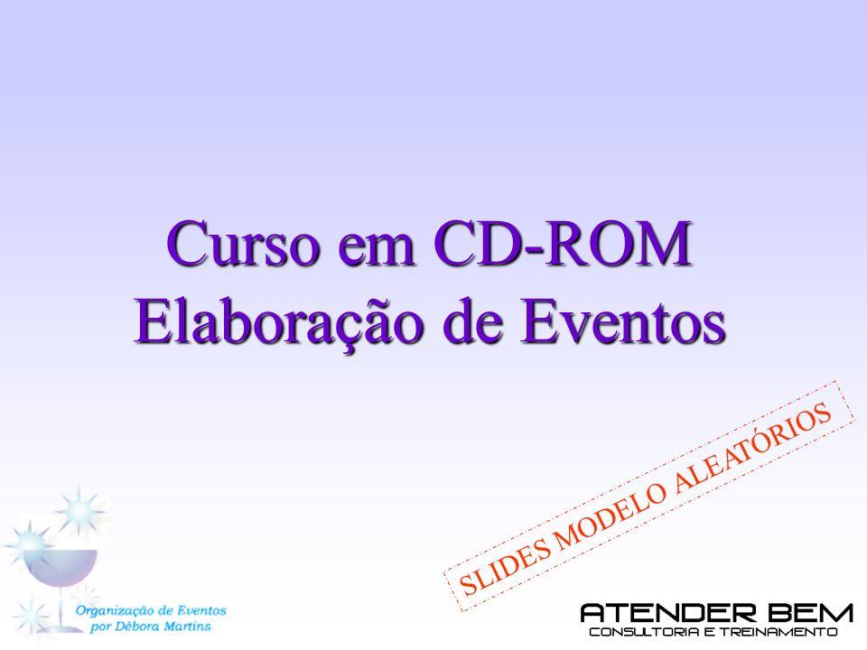 Curso em CD-ROM Elaboração de Eventos SLIDES MODELO ALEATÓRIOS
