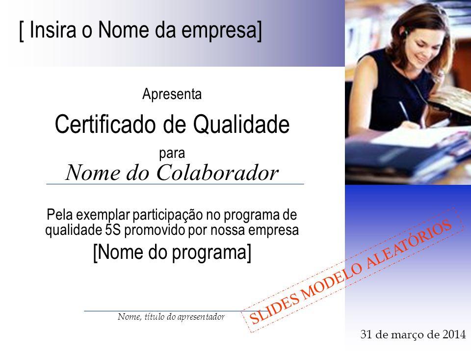 5S Programa de Qualidade Total Atender Bem Nome, título do apresentador Apresenta Certificado de Qualidade para Nome do Colaborador Pela exemplar part