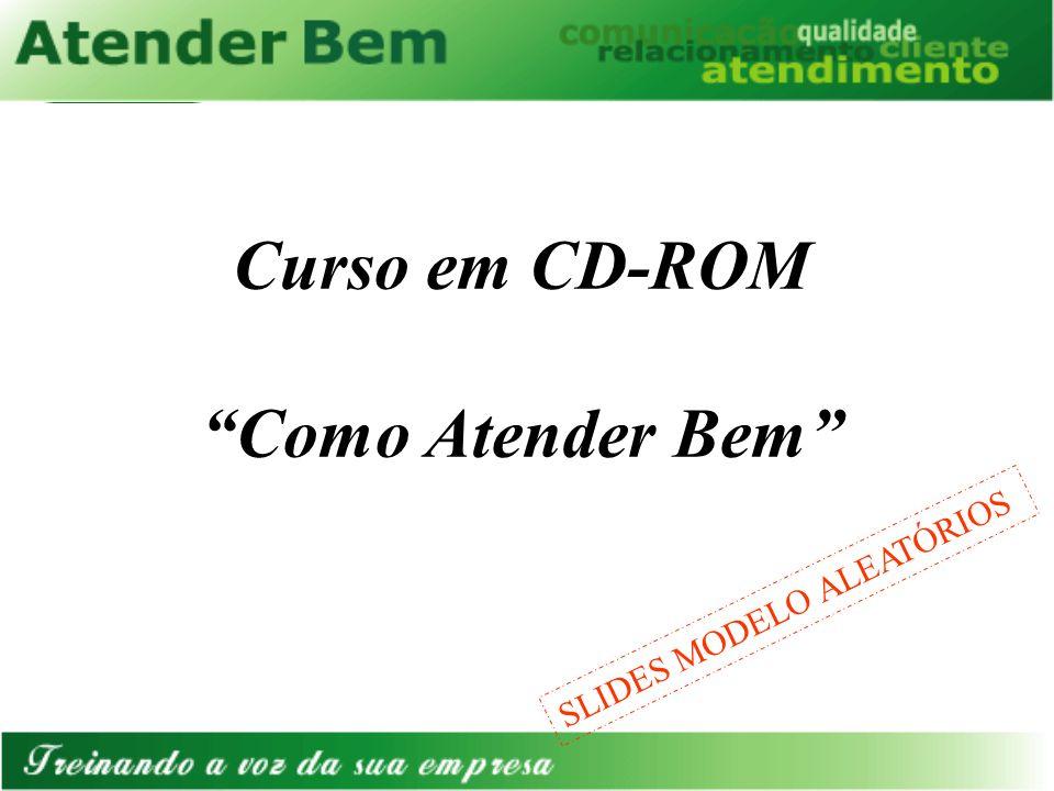 Curso em CD-ROM Como Atender Bem SLIDES MODELO ALEATÓRIOS
