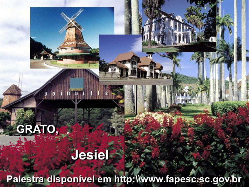 GRATO, Jesiel GRATO, Jesiel Palestra disponível em http:\\www.fapesc.sc.gov.br