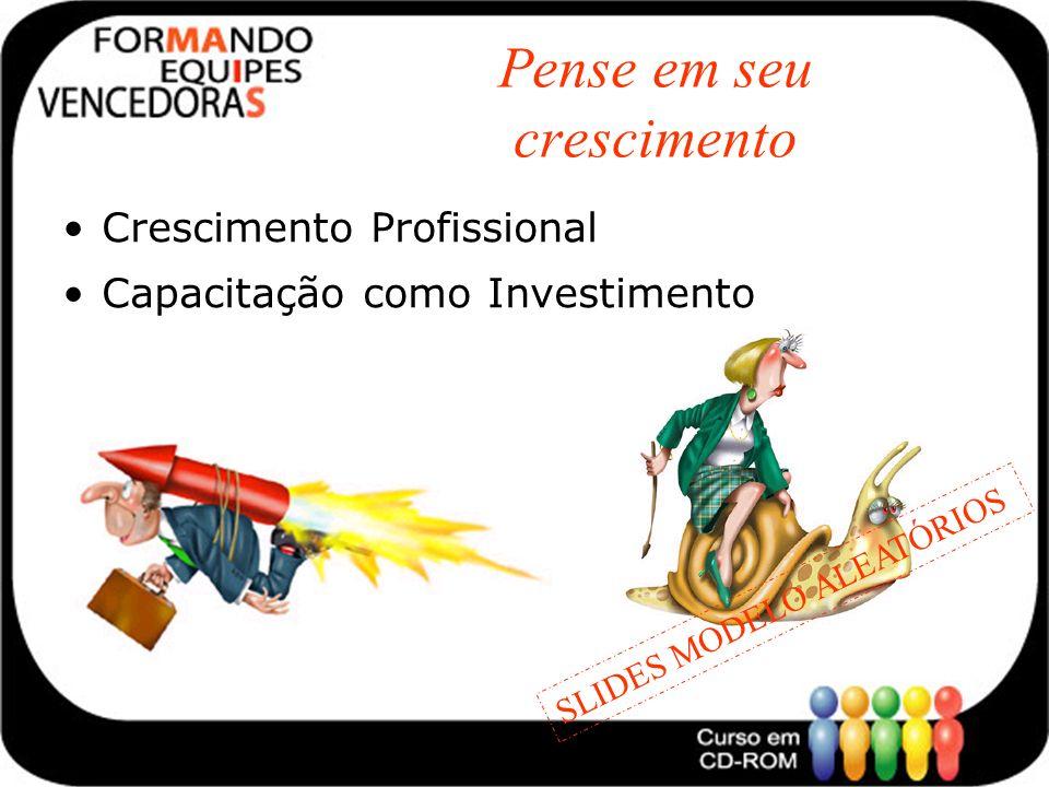 Pense em seu crescimento Crescimento Profissional Capacitação como Investimento SLIDES MODELO ALEATÓRIOS