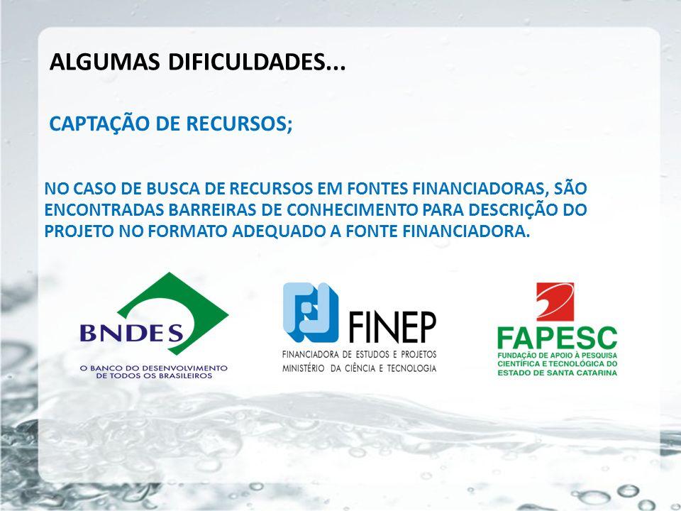 26/05/11 CAPTAÇÃO DE RECURSOS; ALGUMAS DIFICULDADES... NO CASO DE BUSCA DE RECURSOS EM FONTES FINANCIADORAS, SÃO ENCONTRADAS BARREIRAS DE CONHECIMENTO