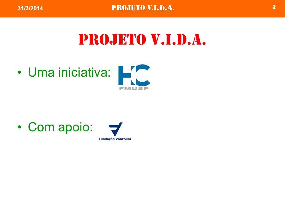 2 Projeto V.I.D.A. Uma iniciativa: Com apoio:
