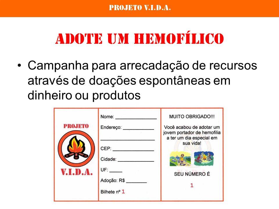 Adote um Hemofílico Campanha para arrecadação de recursos através de doações espontâneas em dinheiro ou produtos