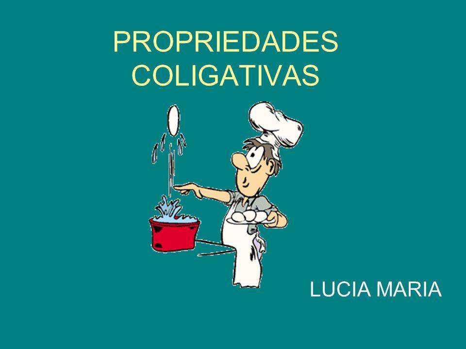 PROPRIEDADES COLIGATIVAS LUCIA MARIA