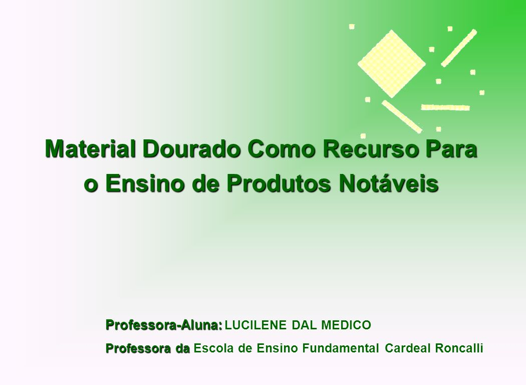 Conteúdo proposto Produtos Notáveis base dezmaterial dourado.