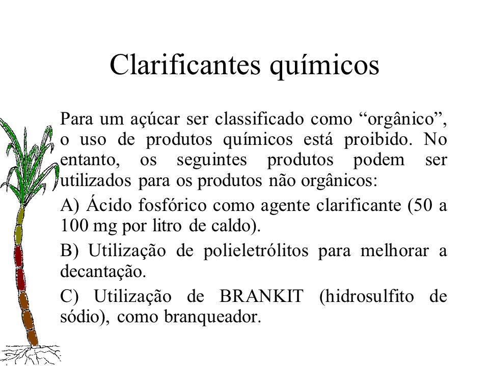 Clarificantes químicos Para um açúcar ser classificado como orgânico, o uso de produtos químicos está proibido. No entanto, os seguintes produtos pode