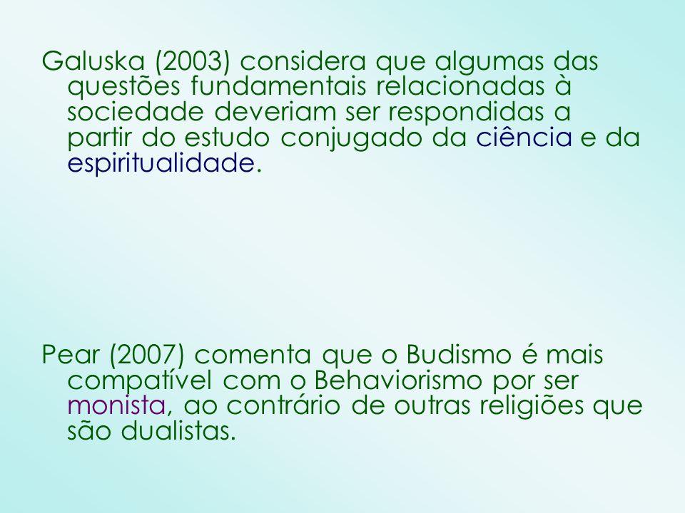 Galuska (2003) considera que algumas das questões fundamentais relacionadas à sociedade deveriam ser respondidas a partir do estudo conjugado da ciênc