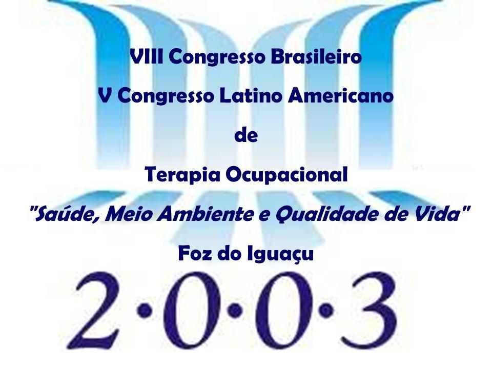 VIII Congresso Brasileiro V Congresso Latino Americano de Terapia Ocupacional