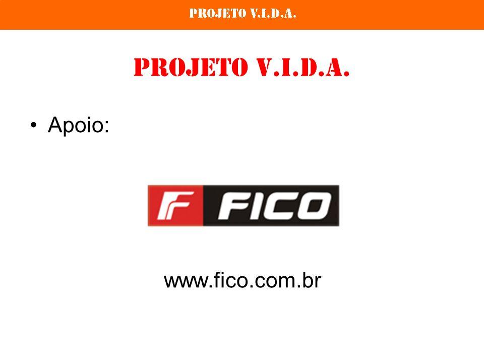Projeto V.I.D.A. Apoio: www.fico.com.br