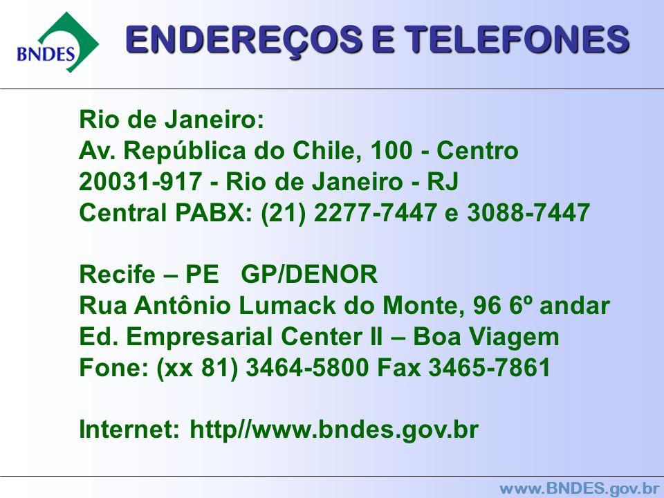 www.BNDES.gov.br Rio de Janeiro: Av. República do Chile, 100 - Centro 20031-917 - Rio de Janeiro - RJ Central PABX: (21) 2277-7447 e 3088-7447 Recife