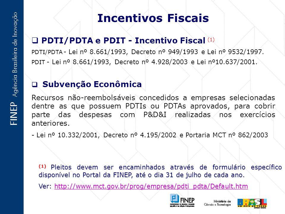 Incentivos Fiscais PDTI/PDTA e PDIT - Incentivo Fiscal (1) PDTI/PDTA - Lei nº 8.661/1993, Decreto nº 949/1993 e Lei nº 9532/1997.