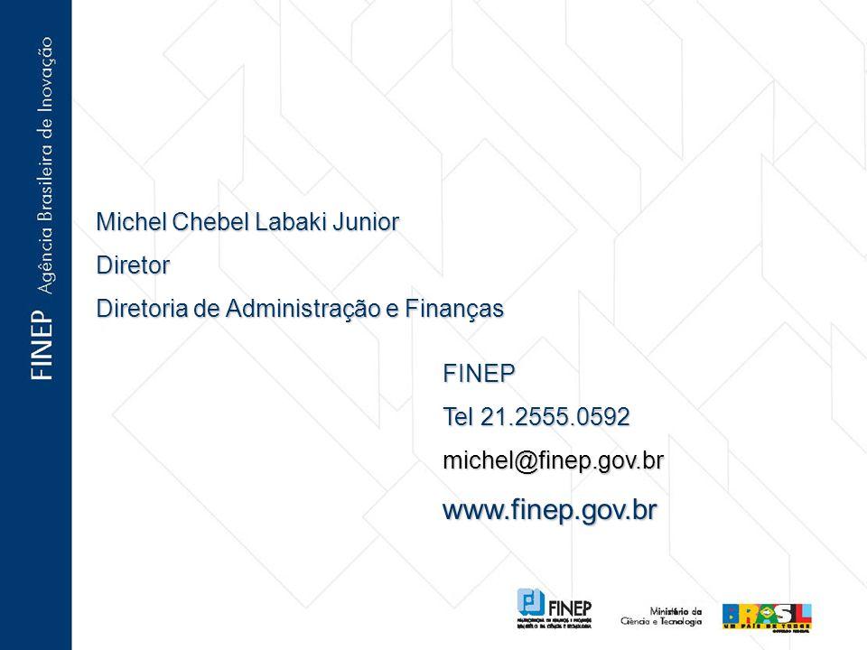 Michel Chebel Labaki Junior Diretor Diretoria de Administração e Finanças FINEP Tel 21.2555.0592 michel@finep.gov.brwww.finep.gov.br
