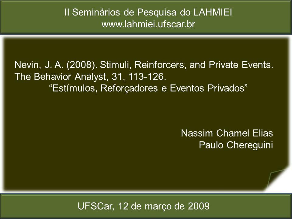 II Seminários de Pesquisa do LAHMIEI www.lahmiei.ufscar.br Nevin, J.