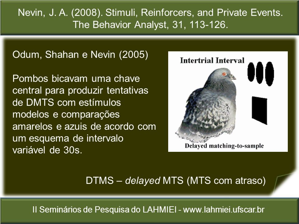 Nevin, J. A. (2008). Stimuli, Reinforcers, and Private Events.
