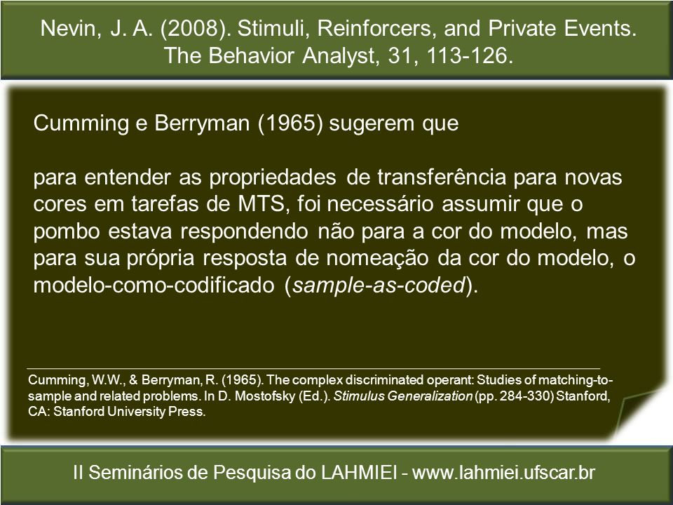 Nevin, J.A. (2008). Stimuli, Reinforcers, and Private Events.