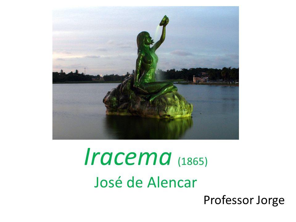 Iracema (1865) José de Alencar Professor Jorge