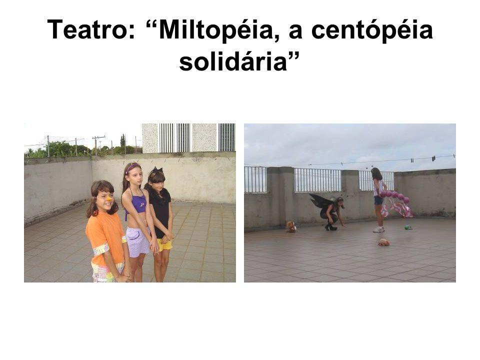 Teatro: Miltopéia, a centópéia solidária